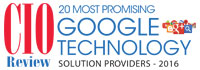 20 Most Promising Google Technology Solution Providers - 2016